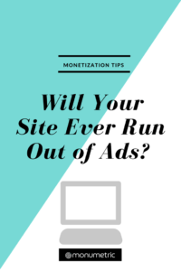Will Your Site Ever Run Out of Ads Will Your Ads Ever Run Out? Will Your Ads Ever Run Out? 14 200x300