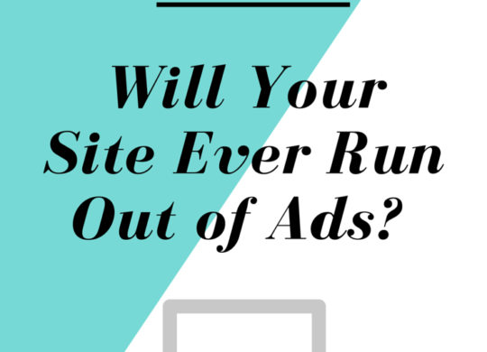 Will Your Site Ever Run Out of Ads