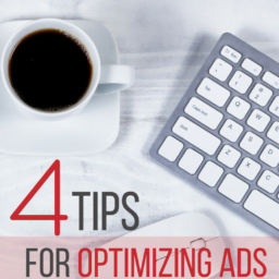 4 Tips for Optimizing Ads 4 Tips for Optimizing Ads 4 Tips for Optimizing Ads 13 256x256