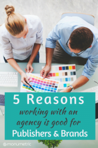 5 Reasons working with an Agency is Good for Publishers & Brands 5 Reasons Working with an Agency is Good for Publishers and Brands 5 Reasons Working with an Agency is Good for Publishers and Brands 10 200x300