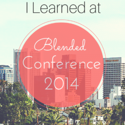 3 Things I Learned at Blended Conf Top 3 Things I Learned at Blended Blogger Conference Top 3 Things I Learned at Blended Blogger Conference 3 Things I learned at Blended Conf 256x256