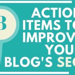 8 Action Items to Improve Your Blog's SEO 8 Action Items to Improve Your Site's SEO 8 Action Items to Improve Your Site's SEO SEO 256x256