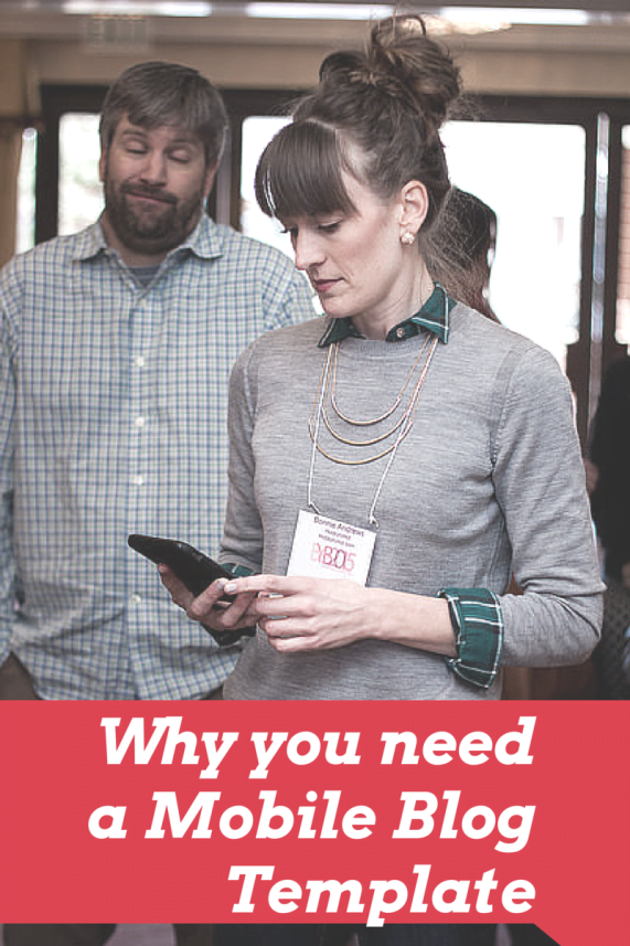 Why You Need a Mobile Blog Template
